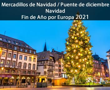 Mercadillos de Navidad/Puente de diciembre – Navidad – Fin de Año por Europa 2021